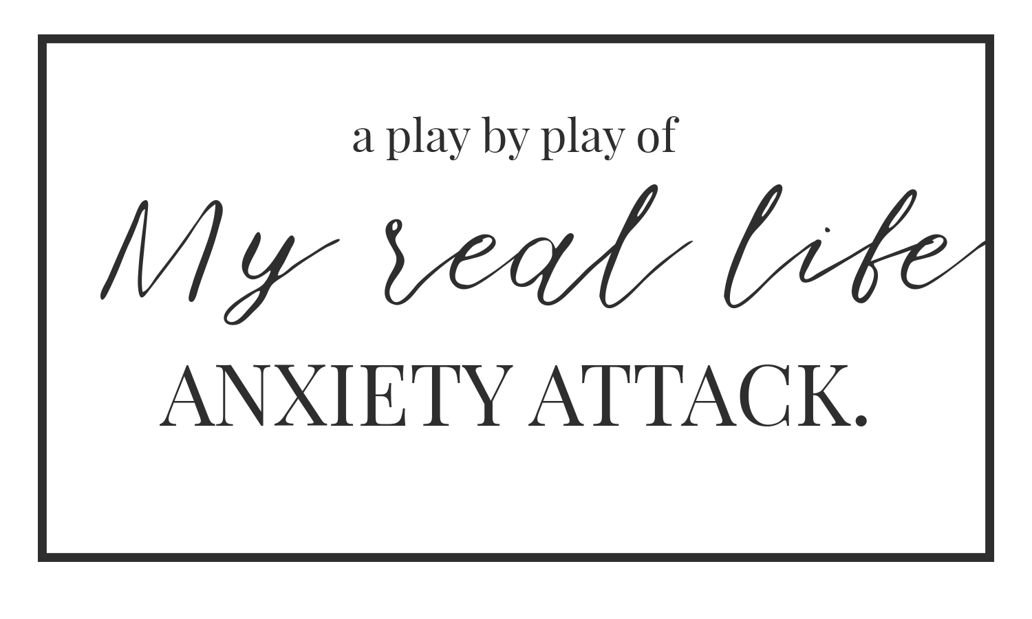 The Anxiety Post. | A Play By Play of My Real Life Anxiety Attack