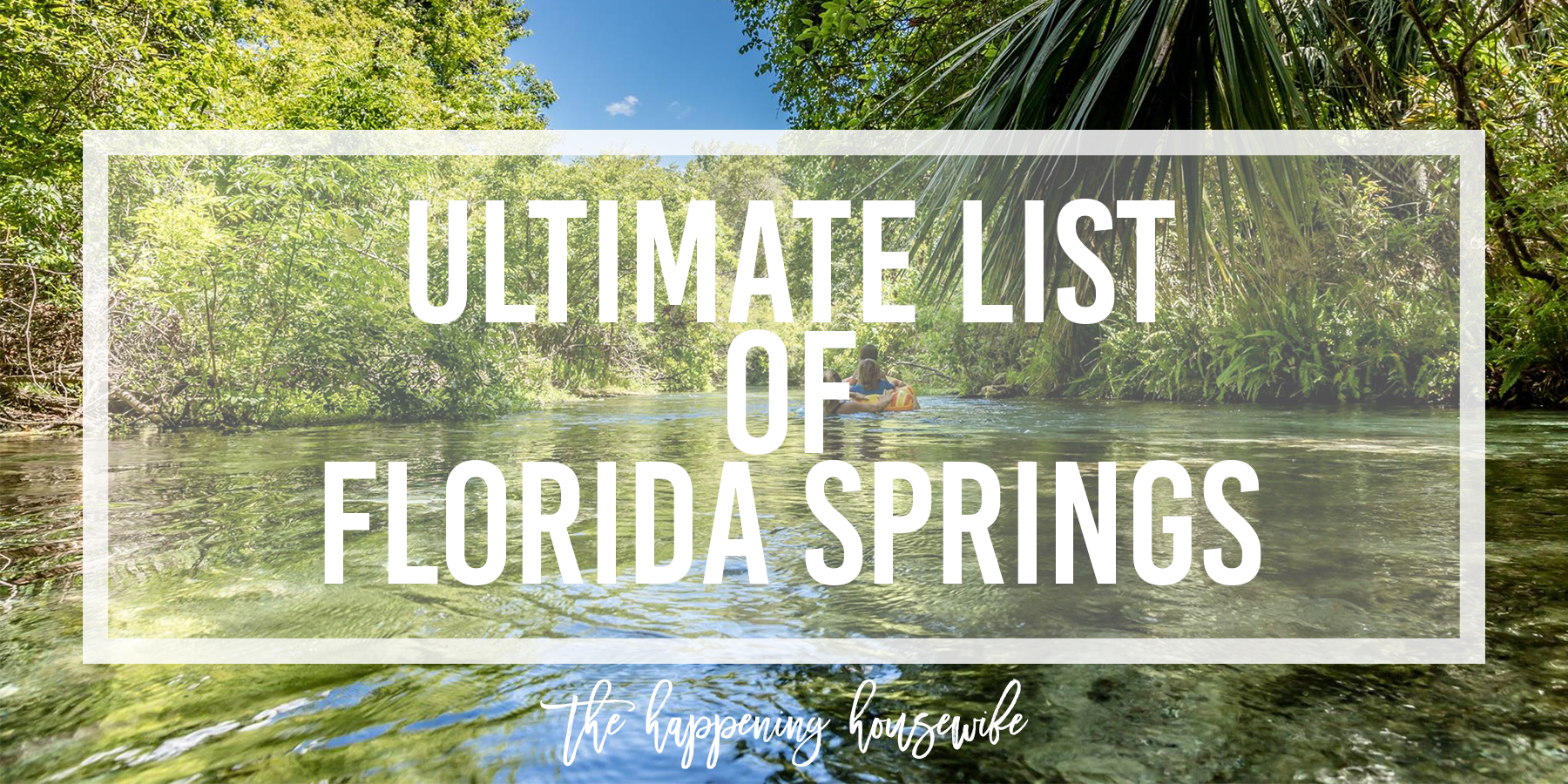 ULTIMATE List of Florida's Springs