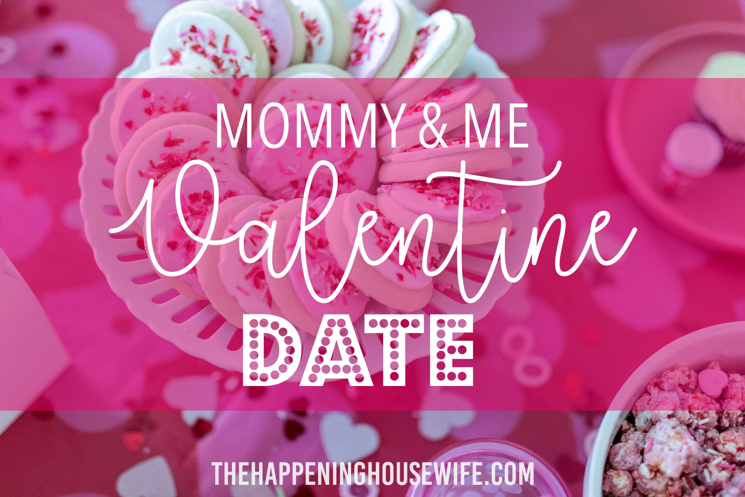 Mommy + Me Valentine's Date