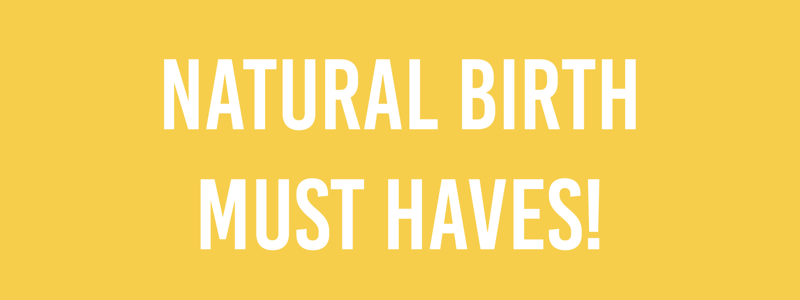 Natural Birth Must Haves!