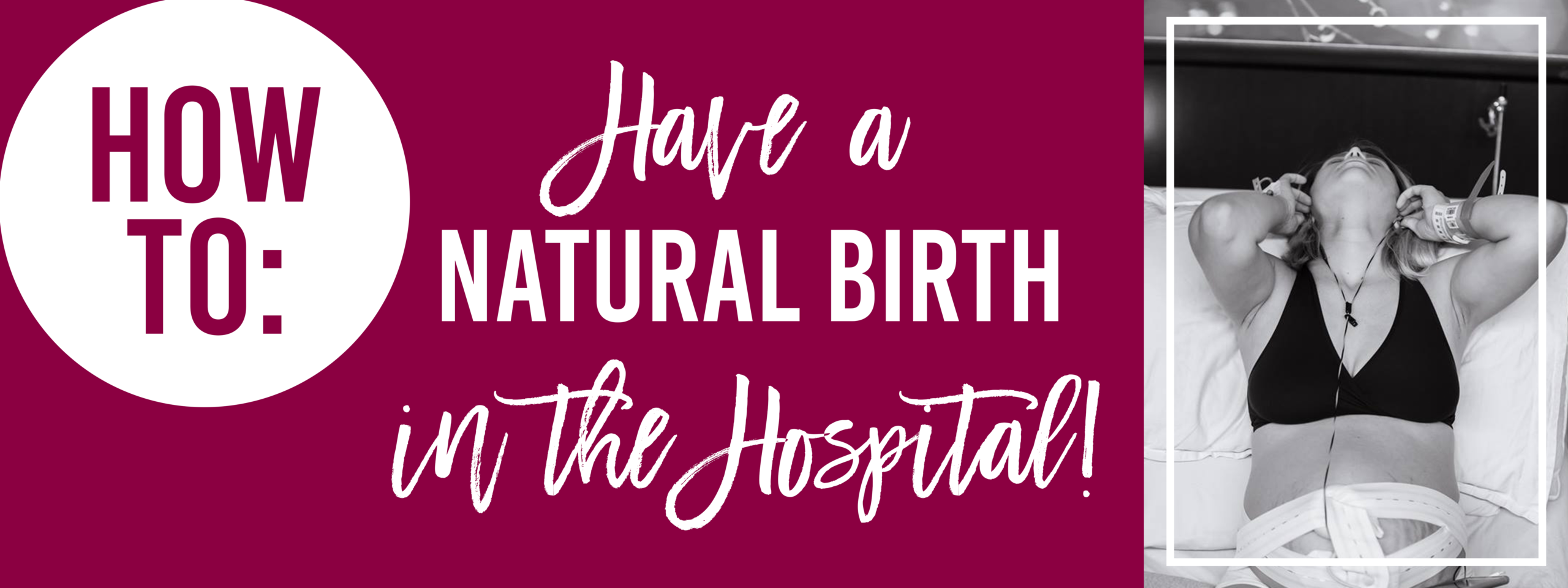 How to Have a Natural Labor + Delivery in the Hospital!