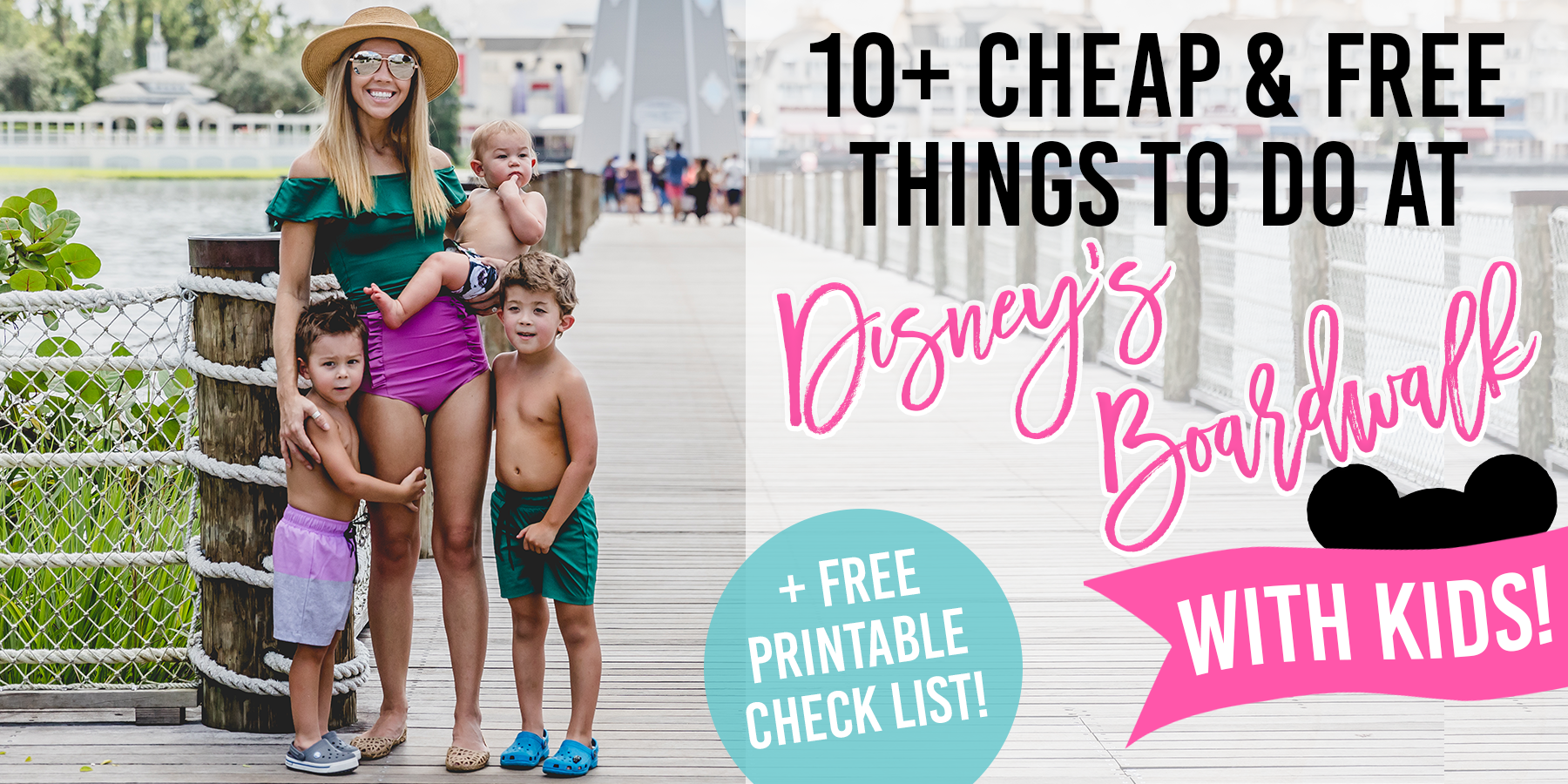 10+ Cheap or FREE Things To Do At Disney Boardwalk With Kids! | + FREE PRINTABLE CHECK LIST!!