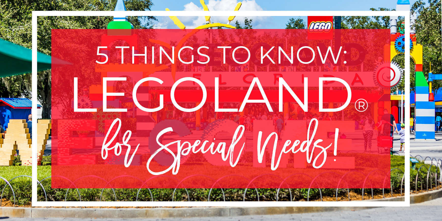 5 Things to Know Before Going to Legoland with your Special Needs kid! #legoland #legolandfl #specialneedslegoland #legospecialneeds #autismlegoland