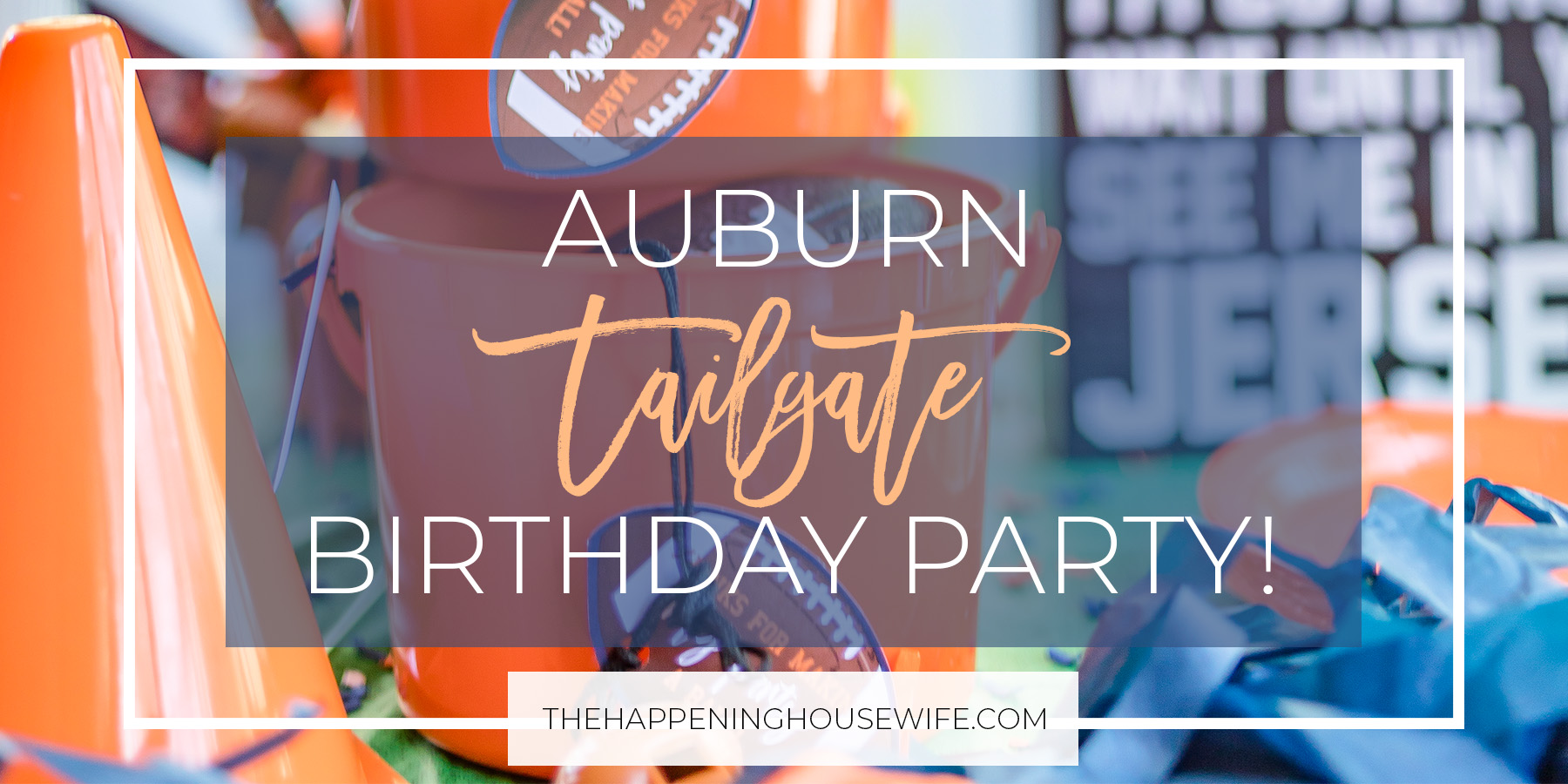 Auburn Tigers Tailgate Party Birthday first birthda football birthday party babyes first birthday! SUCH Cute details in this birthday! #auburnparty #auburntailgate #toomers #auburnparty.jpg