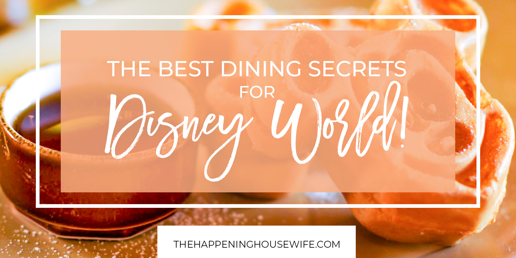 The Best Dining Secrets For Disney World! Tips for eating at Disney